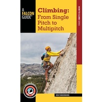 FALCON GUIDES - CLIMBING: FROM SINGLE PITCH TO MULTIPITCH PAPERBACK BOOK