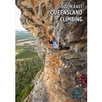 SOUTH EAST QUEENSLAND CLIMBING GUIDEBOOK 2018 EDITION